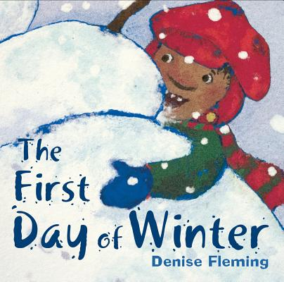 The First Day of Winter By Fleming, Denise/ Fleming, Denise (ILT)