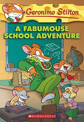 A Fabumouse School Adventure By Stilton, Geronimo