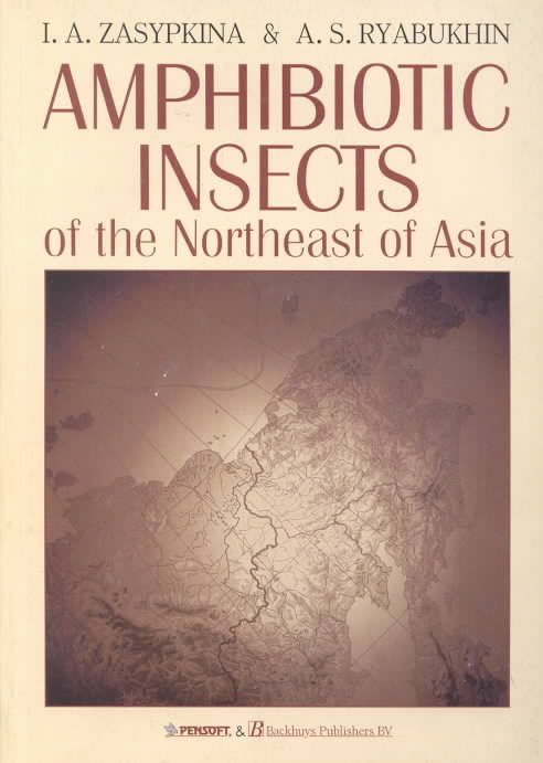 Amphibiotic Insects of the Northeast of Asia By Zasypkina, I. A./ Ryabukhin, Alexander S.